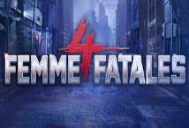 4 Femme Fatales