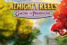 Almighty Reels: Garden of Persephone