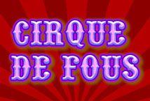 Cirque Du Fous