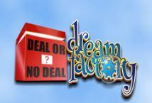 Deal or No Deal Dream Factory