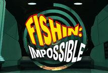 Fishin Impossible