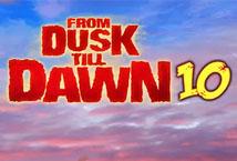 From Dusk Till Dawn 10