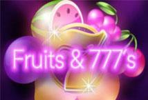 Fruits & 777s