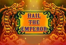 Hail the Emperor
