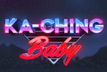 Ka-Ching Baby