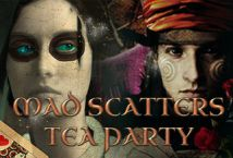 Mad Scatters Tea Party