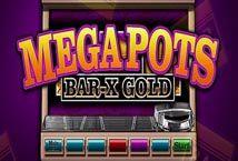 Mega Pots Bar X Gold