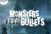 Monster s Fear Bullets