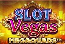 Slot Vegas Megaquads (BTG)