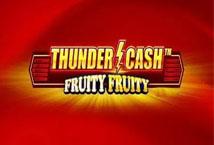 Thunder Cash Fruity Fruity