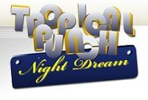 Tropical Punch Night Dream 3 Lines