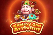 Wealthy God Arriving
