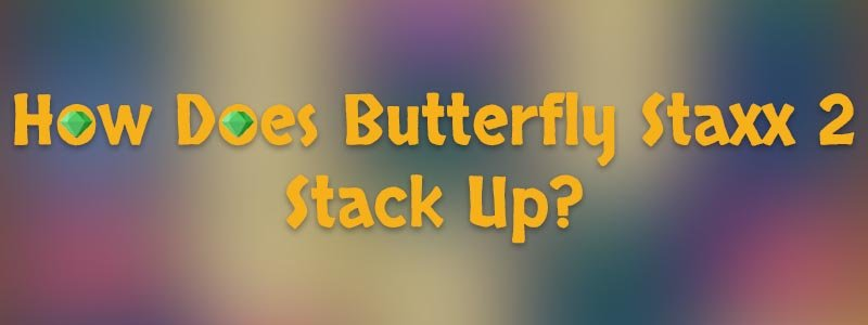 butterfly-staxx-2-how-does-netent-s-new-slot-stack-up