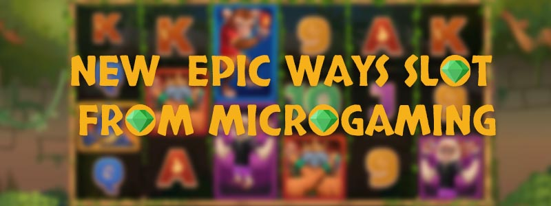 Epic Ways: Microgaming Makes a Move on Megaways
