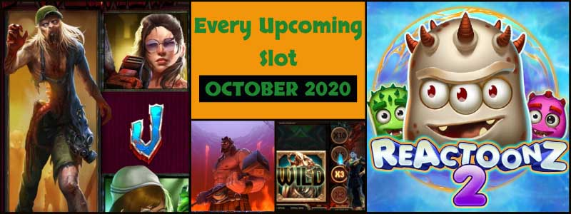 Every Upcoming Slot Game in October 2020