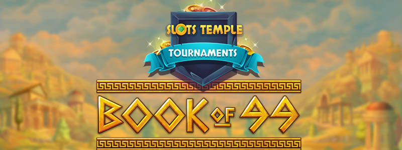 May 4th: Special Book of 99 Debut Tournament at Slots Temple