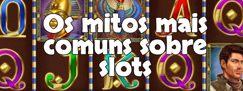 Os mitos mais comuns sobre jogos de slots