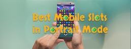 The Best Mobile Slots That Look Great in Portrait Mode