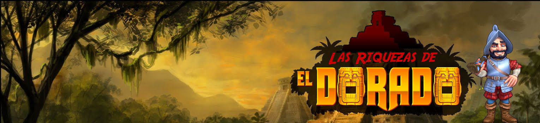 Las Riquezas de El Dorado